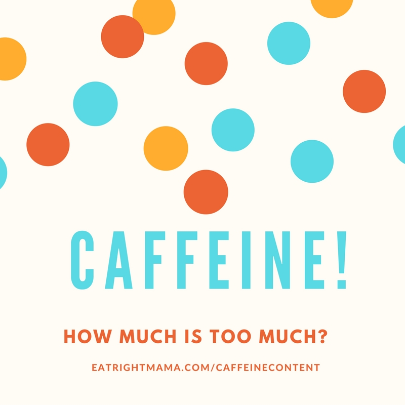 Caffeine-How Much Is Too Much? Find out at www.eatrightmama.com