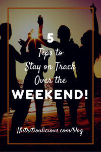 5 Ways to Stay on Track over the Weekend: part of The Twelve Days of Christmas post on eatrightmama.com bit.ly/2hAsoG3