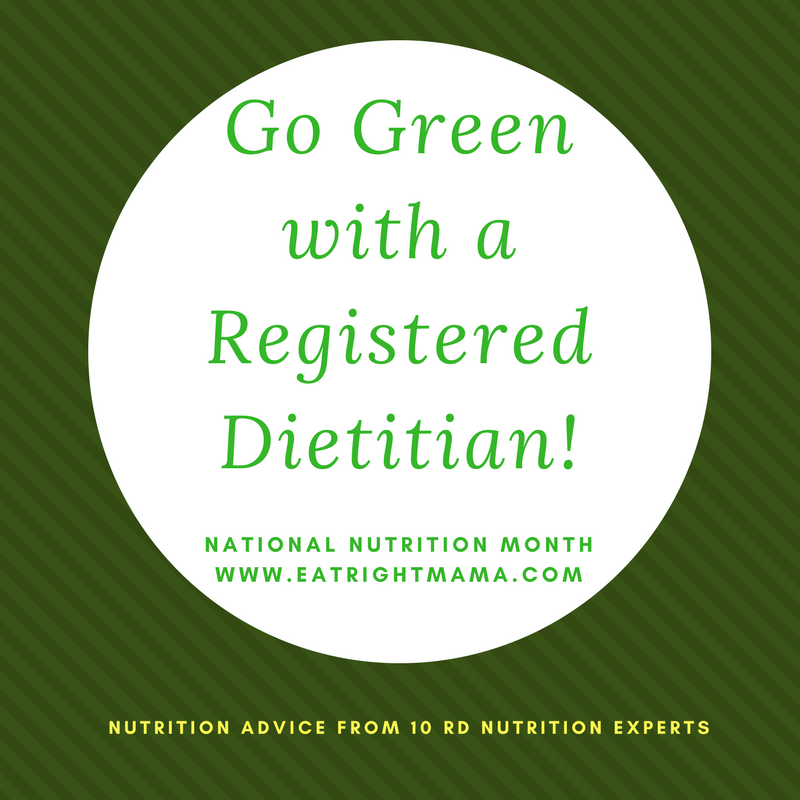 Go Green with a Registered Dietitian: It's National Nutrition Month!