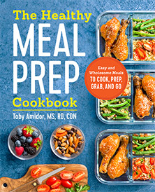 The Healthy Meal Prep Cookbook by Toby Amidor
