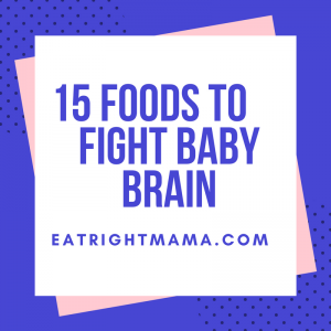 Yes you can fight #Babybrain with these foods! bit.ly/2EBIDj9