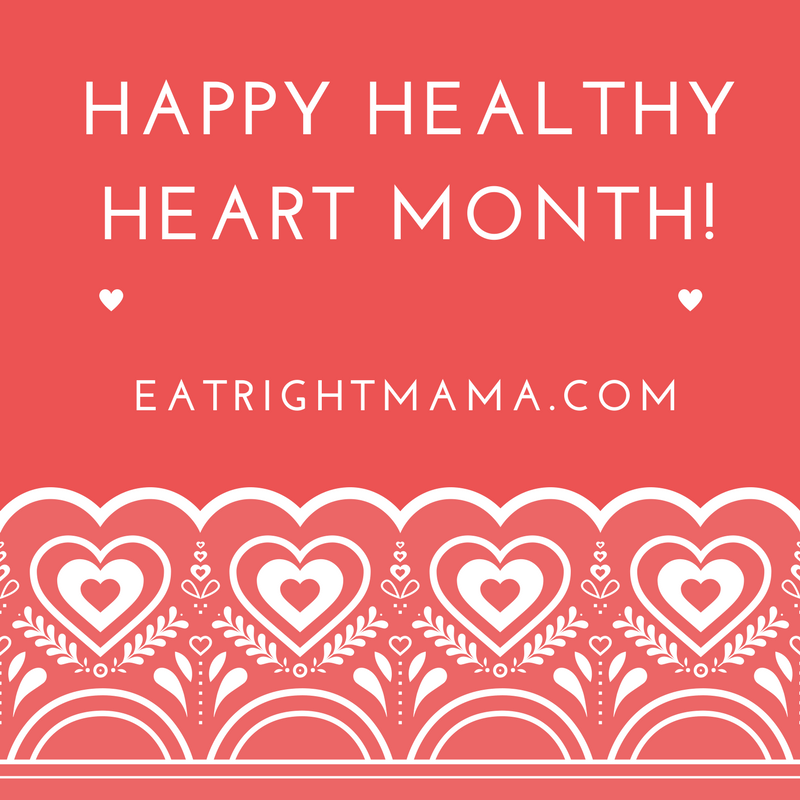 Happy Healthy Heart Month!