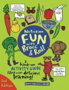 Nutrition Fun with Brocc and Roll by Connie Liakos MS, RD