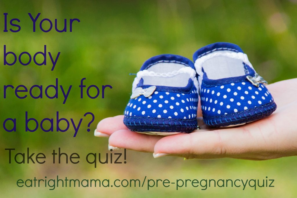 Is your body ready for a baby? Take the quiz here.