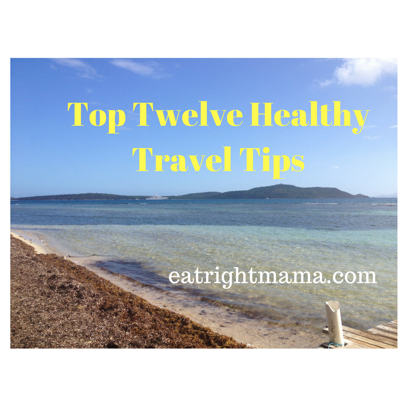 Top Twelve Healthy Travel Tips from eatrightmama.com bit.ly/2g1no11
