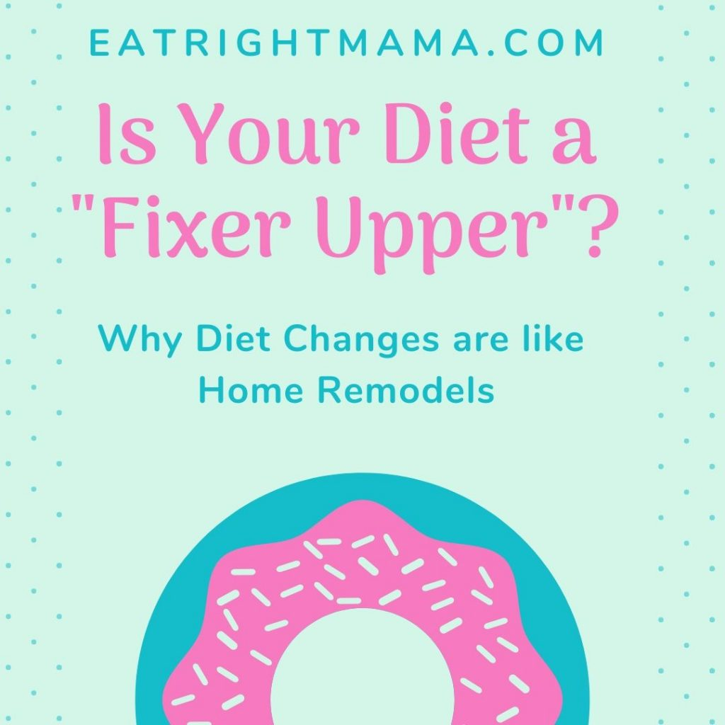 Is your #diet #fixerupper? Check out these tips for making changes to your diet!